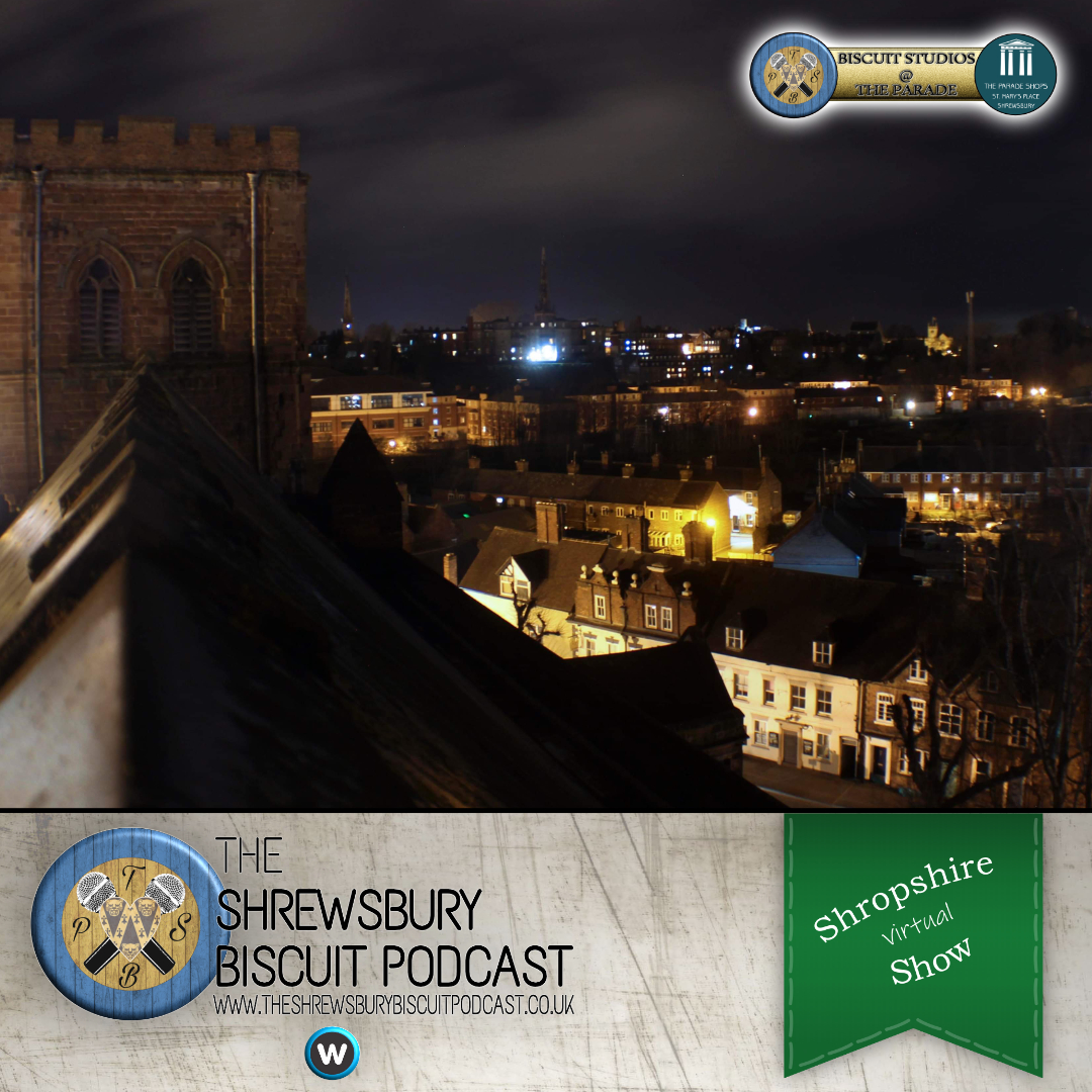 The Shrewsbury Biscuit Podcast: Shropshire Virtual Show