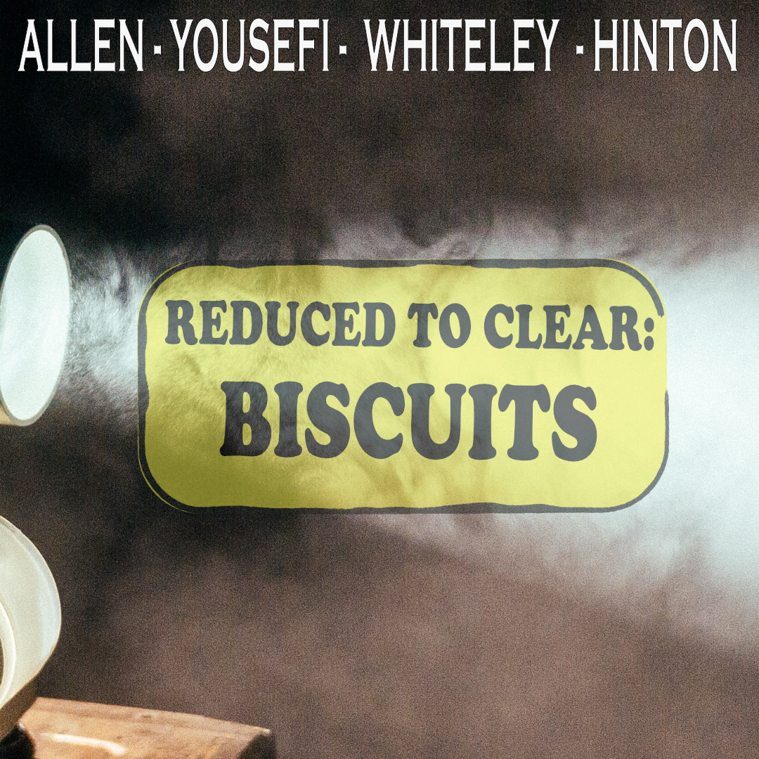 Reduced To Clear: Biscuits