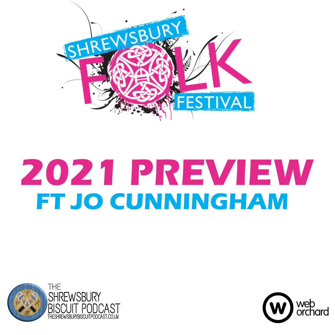 The Shrewsbury Biscuit Podcast: Shrewsbury Folk Festival 2021 Preview